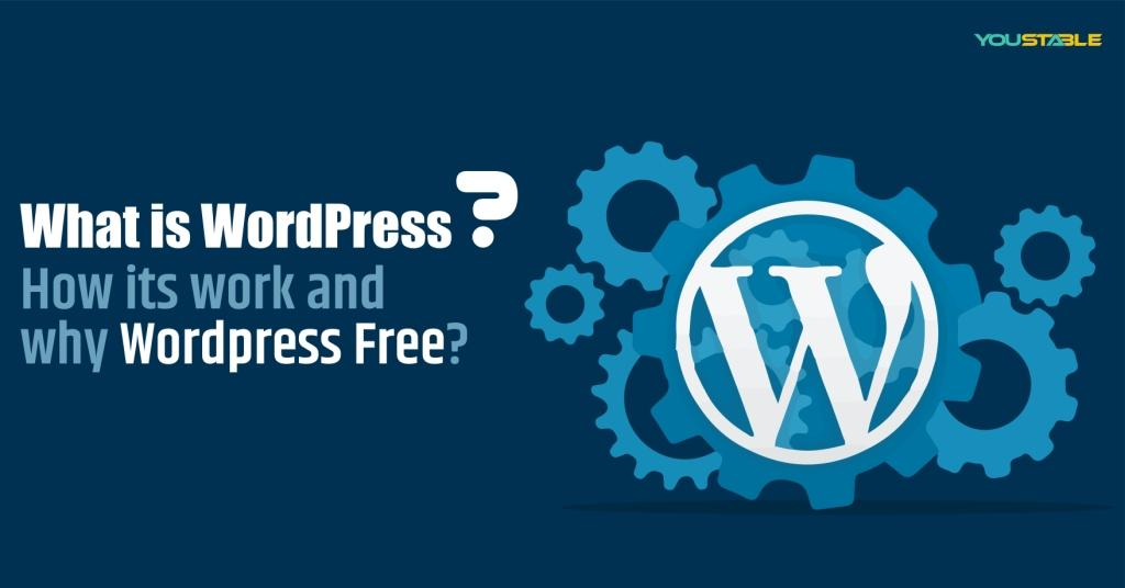 What is WordPress | How its Work and Why WordPress Free