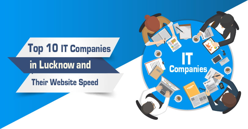 Top 10 IT Companies in Lucknow and Their Website Speed